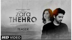 जरा ठहरो लिरिक्स इन हिंदी-Zara Thehro Lyrics in Hindi.