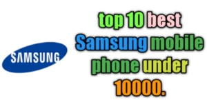 top 10 best samsung mobile under 10000